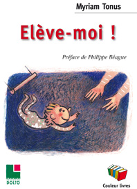 "Myriam Tonus : ""Élève-moi !"""